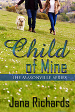 Child of Mine --  Jana Richards